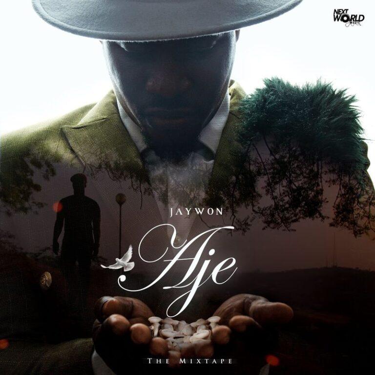 ALBUM: Jaywon – Aje The Mixtape (Zip File)