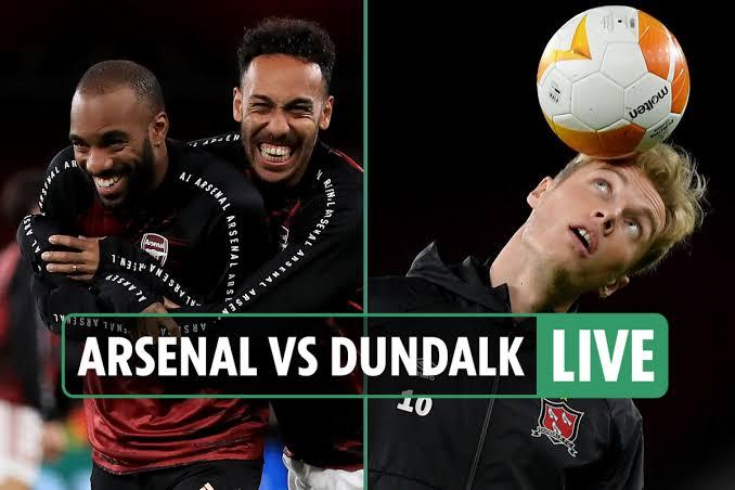 STREAM LIVE: Arsenal Vs Dundalk [Watch Now] EUROPA LEAGUE