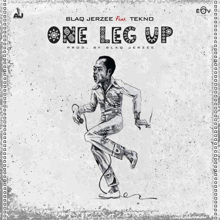 MP3: Blaq Jerzee ft. Tekno – One Leg Up