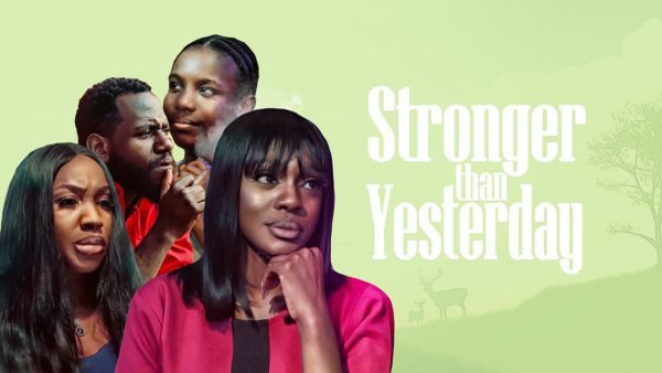 DOWNLOAD: Stronger Than Yesterday – Nollywood Movie