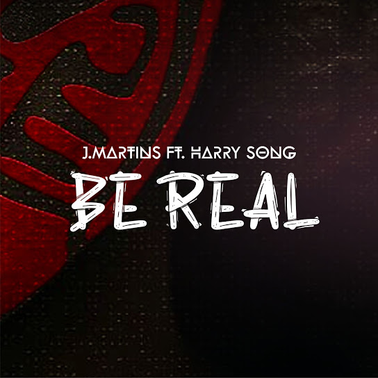 MP3: J.Martines Ft. Harrysong – Be Real